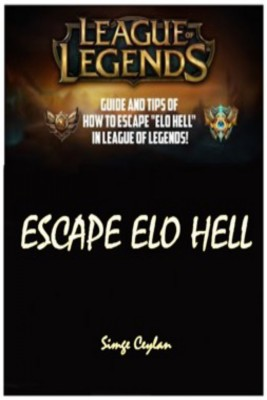 LEAGUE LEGENDS Escape  Elo Hell Game Guide by Simge Ceylan from  in  category