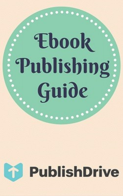 Ebook Publishing Guide from PublishDrive by PublishDrive from PublishDrive Inc in Language & Dictionary category