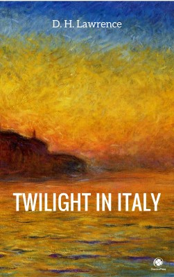 Twilight in Italy by David Herbert Lawrence from PublishDrive Inc in Travel category