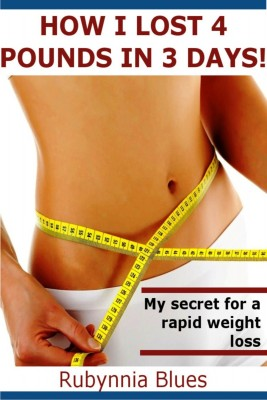 How I Lost 4 Pounds in 3 Days! by Annabelle Fisher from Publish Drive (Content 2 Connect Kft.) in Family & Health category