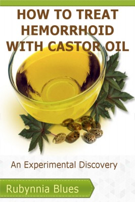 How to Treat Hemorrhoid with Castor Oil by Annabelle Fisher from Publish Drive (Content 2 Connect Kft.) in Family & Health category