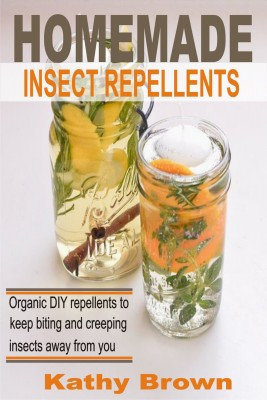 Homemade Insect Repellents by Andrea Hutton from Publish Drive (Content 2 Connect Kft.) in General Novel category