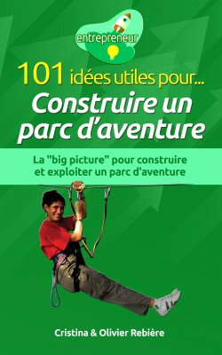 101 idées utiles pour... Construire un parc daventure by Area Madaras from Publish Drive (Content 2 Connect Kft.) in Business & Management category