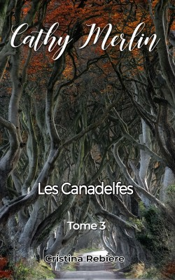 Cathy Merlin: 3. Les Canadelfes by Cristina Rebiere from PublishDrive Inc in Teen Novel category