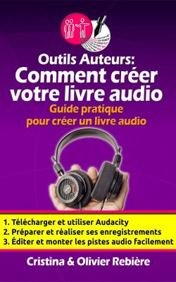 Outils Auteurs: Comment créer votre livre audio by Jack Stouffer from Publish Drive (Content 2 Connect Kft.) in Engineering & IT category