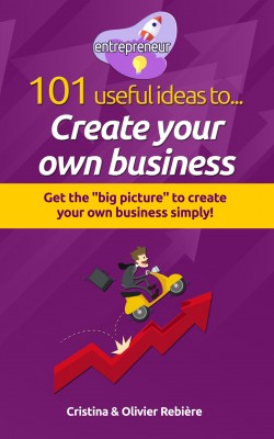 101 useful ideas to... Create your own business by Olivier Rebiere from PublishDrive Inc in Business & Management category