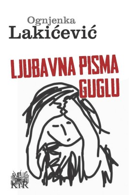 Ljubavna pisma Guglu by Ognjenka Laki?evi? from Publish Drive (Content 2 Connect Kft.) in Language & Dictionary category