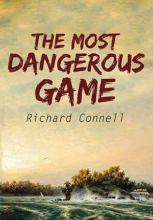 The Most Dangerous Game by Richard Connell from PublishDrive Inc in General Novel category