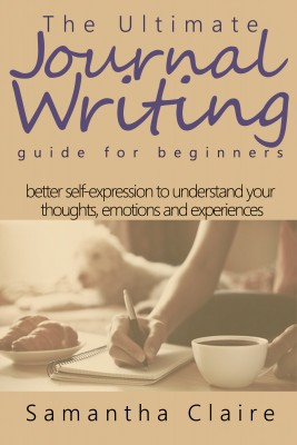 The Ultimate Journal Writing Guide for Beginners by Samantha Claire from PublishDrive Inc in Motivation category
