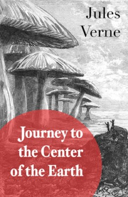 A Journey into the Center of the Earth by Jules Verne from PublishDrive Inc in General Novel category