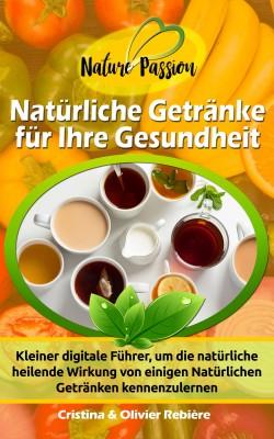Natürliche Getränke für Ihre Gesundheit by Olivier Rebiere from PublishDrive Inc in Family & Health category