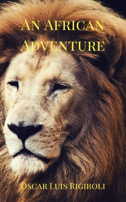 An African Adventure by Oscar Luis Rigiroli from Publish Drive (Content 2 Connect Kft.) in Romance category