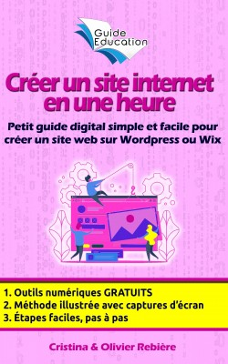 eGuide Education: Créer un site Internet gratuit en une heure by Jack Stouffer from Publish Drive (Content 2 Connect Kft.) in Engineering & IT category