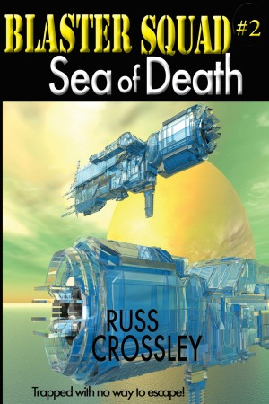 Blaster Squad #2 Sea of Death by Russ Crossley from PublishDrive Inc in General Novel category