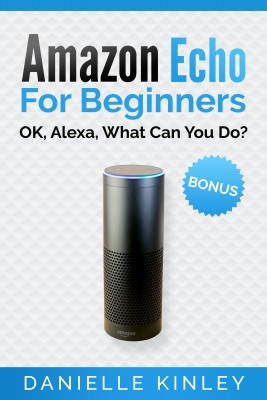 Amazon Echo For Beginners by Danielle Kinley from PublishDrive Inc in Language & Dictionary category