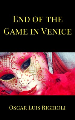 End of the Game in Venice by Oscar Luis Rigiroli from PublishDrive Inc in Romance category
