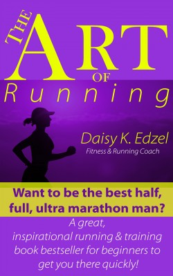 The Art of Running by Daisy Edzel from PublishDrive Inc in Family & Health category