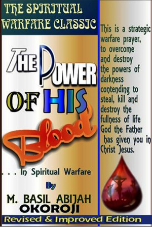 The Power of The Blood In Spiritual Warfare by Mick Knutson from PublishDrive Inc in Religion category