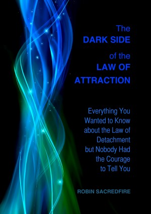 The Dark Side of the Law of Attraction by Brooke Hauser from PublishDrive Inc in Religion category