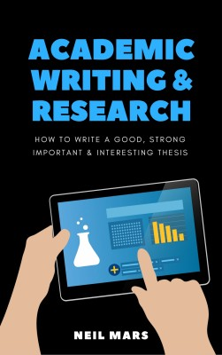 Academic Writing & Research by Neil Mars from PublishDrive Inc in General Academics category