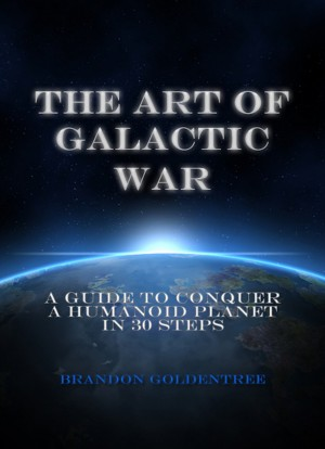 The Art of Galactic War by Augusto Alvarez from PublishDrive Inc in General Novel category