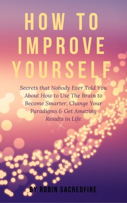 How to Improve Yourself by Brooke Hauser from PublishDrive Inc in Motivation category