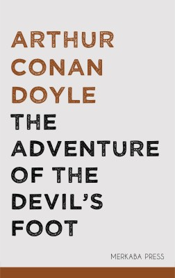 The Adventure of the Devils Foot by Arthur Conan Doyle from Publish Drive (Content 2 Connect Kft.) in General Novel category