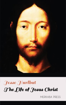 The Life of Jesus Christ by Jesse Hurlbut from PublishDrive Inc in Religion category