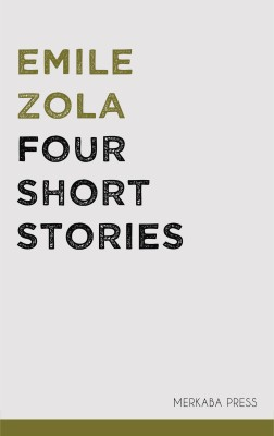 Four Short Stories by Emile Zola from PublishDrive Inc in Classics category