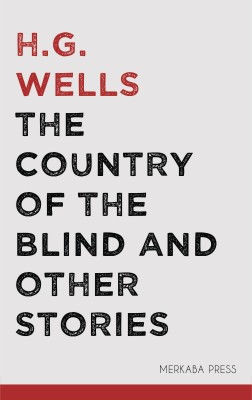 The Country of the Blind and Other Stories by H.G. Wells from PublishDrive Inc in Classics category