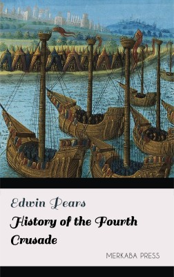 History of the Fourth Crusade by Maurizio Pillitu from PublishDrive Inc in History category