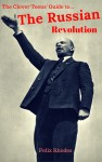 The Clever Teens' Guide to The Russian Revolution by Felix Rhodes from  in  category