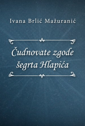 Čudnovate zgode šegrta Hlapića by Ivana Brli?-Mažurani? from PublishDrive Inc in Teen Novel category