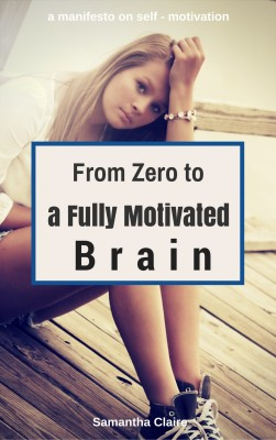 From Zero to a Fully Motivated Brain by Samantha Claire from PublishDrive Inc in Motivation category