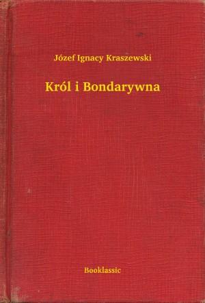 Król i Bondarywna by Józef Ignacy Kraszewski from PublishDrive Inc in Classics category