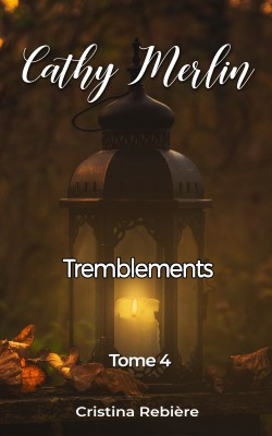 Cathy Merlin: 4. Tremblements by Cristina Rebiere from PublishDrive Inc in Teen Novel category
