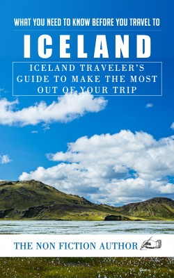 What You Need to Know Before You Travel to Iceland by The Non Fiction Author from PublishDrive Inc in Travel category