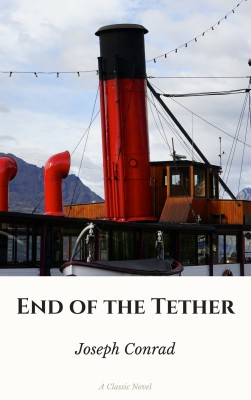 End of the Tether by Joseph Conrad from PublishDrive Inc in General Novel category