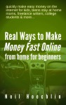 Real Ways to Make Money Fast Online from Home for Beginners by Neil Hoechlin from  in  category