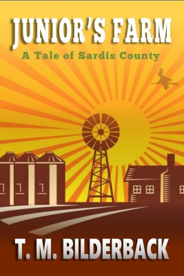 Juniors Farm - A Tale Of Sardis County (Tales Of Sardis County, #2) by T. M. Bilderback from PublishDrive Inc in General Novel category