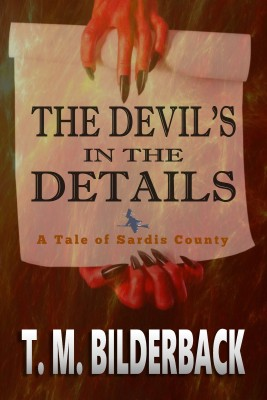 The Devils In The Details - A Tale Of Sardis County (Tales Of Sardis County, #3) by T. M. Bilderback from PublishDrive Inc in General Novel category