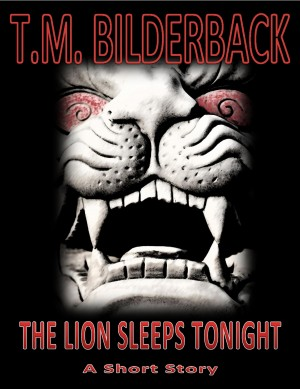 The Lion Sleeps Tonight - A Short Story (Colonel Abernathy's Tales, #1) by T. M. Bilderback from PublishDrive Inc in General Novel category
