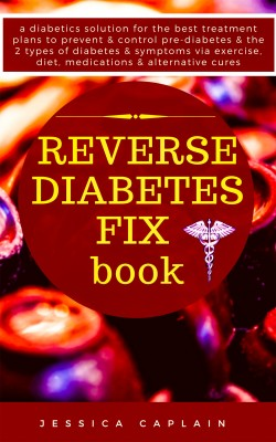 Reverse Diabetes Fix Book by Jessica Caplain from PublishDrive Inc in Family & Health category