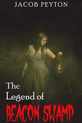 The Legend of Beacon Swamp by Jacob Peyton from PublishDrive Inc in Teen Novel category
