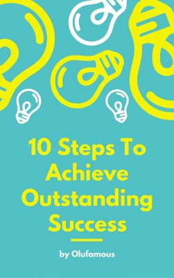 10 Steps To Achieve Outstanding Success by Olu Famous from PublishDrive Inc in Motivation category