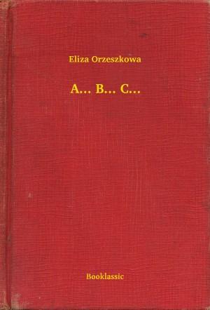 A... B... C... by Alyssa Haffner Tartaglione from PublishDrive Inc in General Novel category