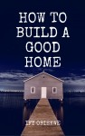 How To Build A Good Home by Ify Obiekwe from  in  category