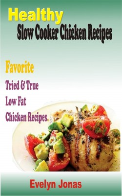 Healthy Slow Cooker Chicken Recipes by Evelyn Jonas from  in  category