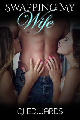 Swapping My Wife by C J Edwards from PublishDrive Inc in General Novel category