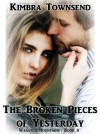 The Broken Pieces of Yesterday by Kimbra Townsend from  in  category